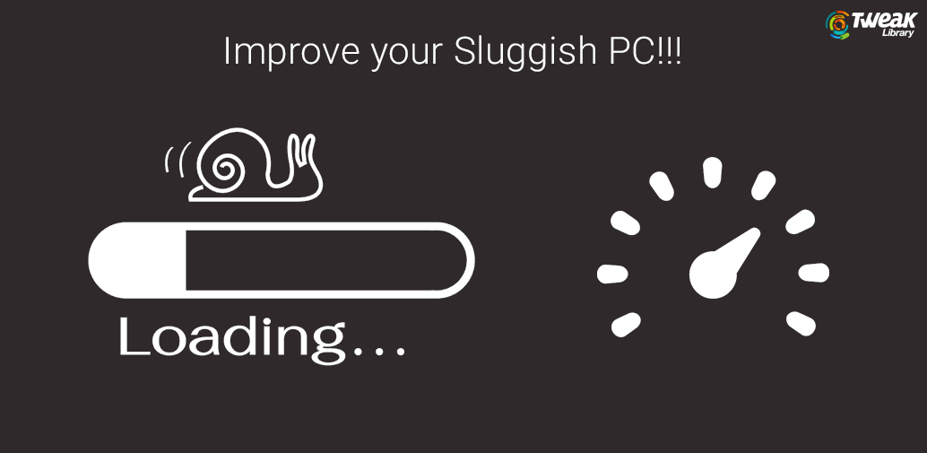 Sluggish PC