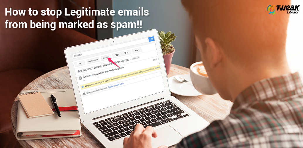 how-to-stop-legitimate-emails-from-being-marked-as-spam