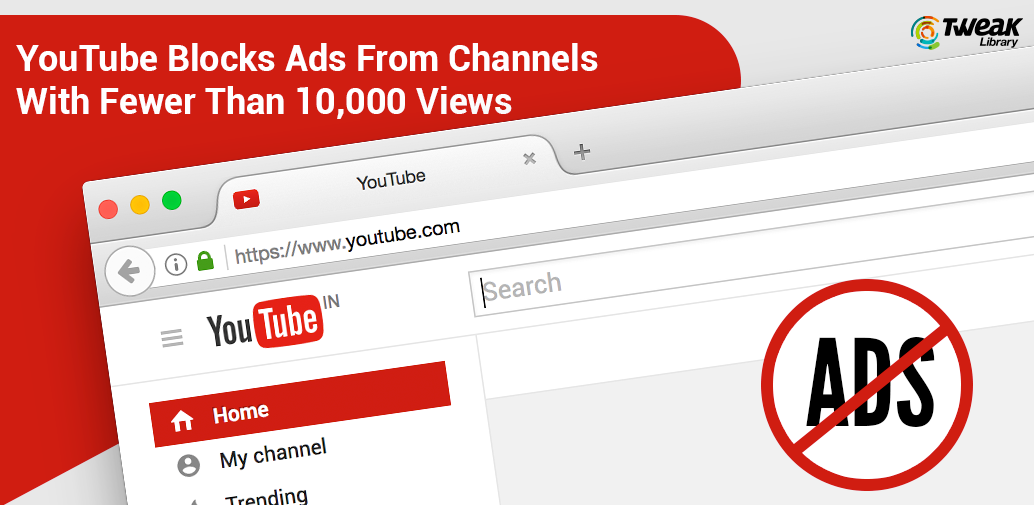 youtube-blocks-ads-from-channels-with-fewer-than-10 k views