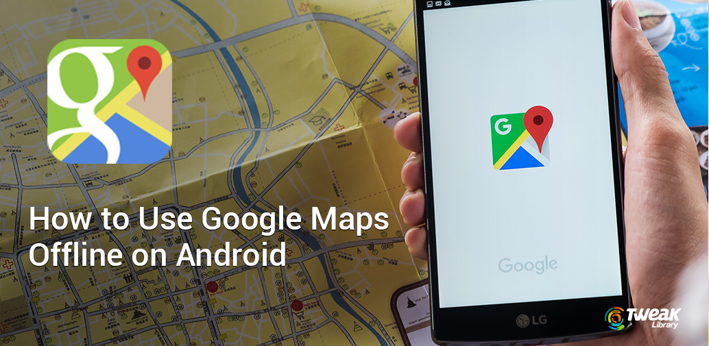How To Use Google Maps Offline On Android Can We Use Google Maps Offline on google maps search, google maps hidden, google maps iphone, google maps 280, google maps web, google maps android, google maps lv, google maps desktop, google maps lt, google maps de, google maps online, google maps 2014, google maps advertising, google maps cuba, google maps home, google maps mobile, google maps error, google maps print, google maps windows,
