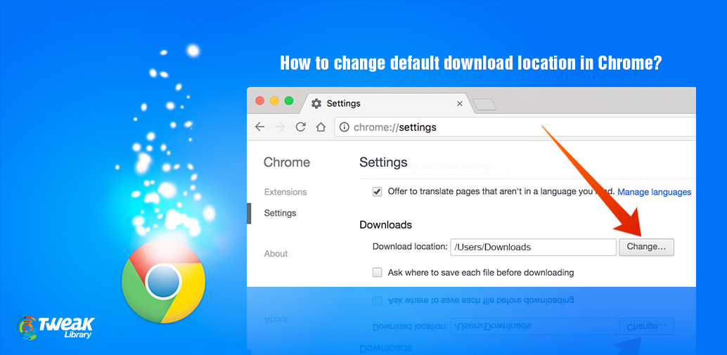 Changing download location in chrome: