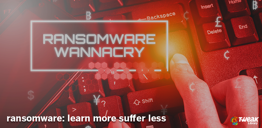Ransomeware: learn more suffer less