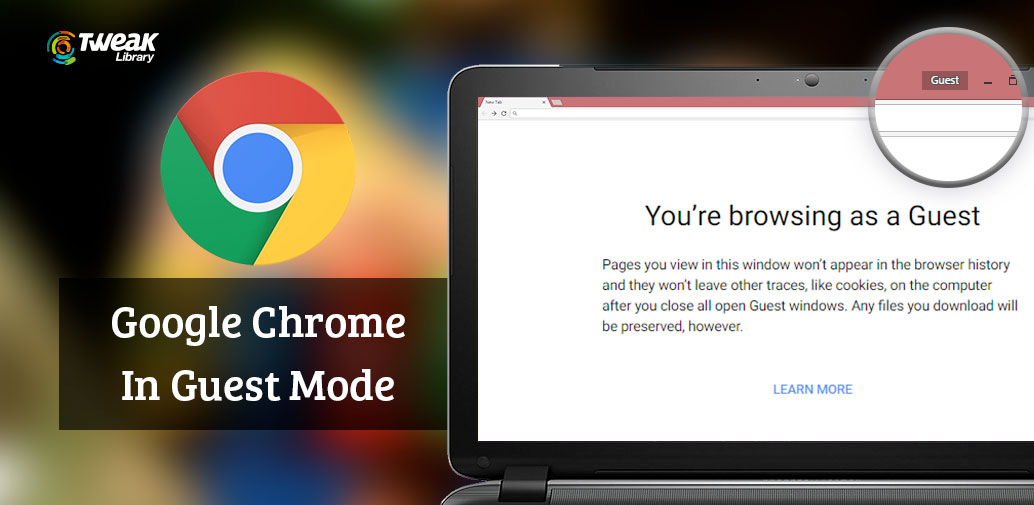 Google Chrome in Guest Browsing Mode