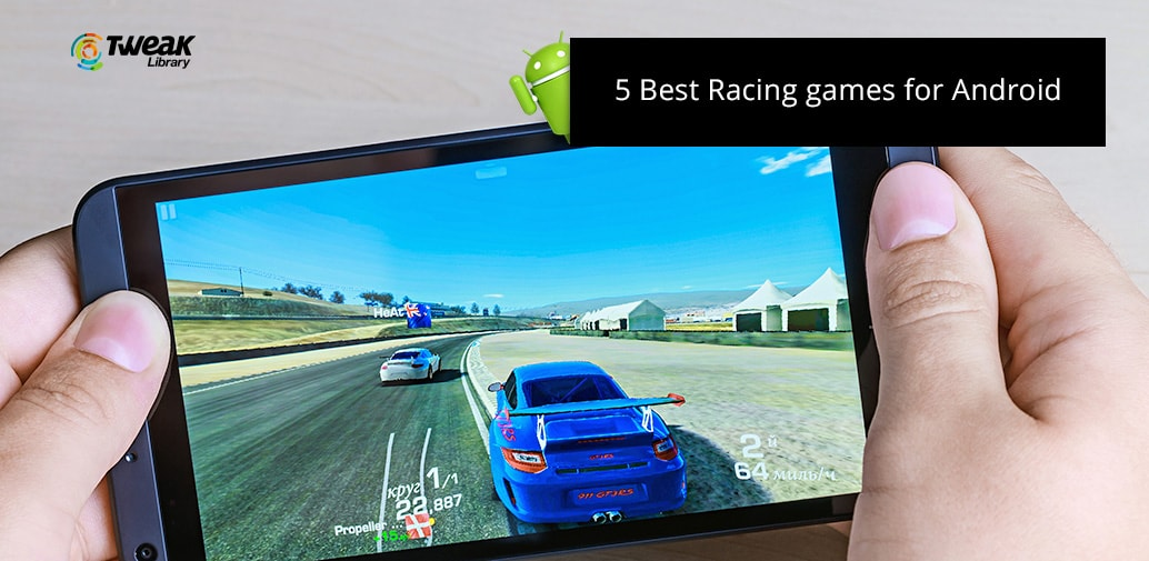 5 Best Car Racing Games for Android - Offline/Online Android