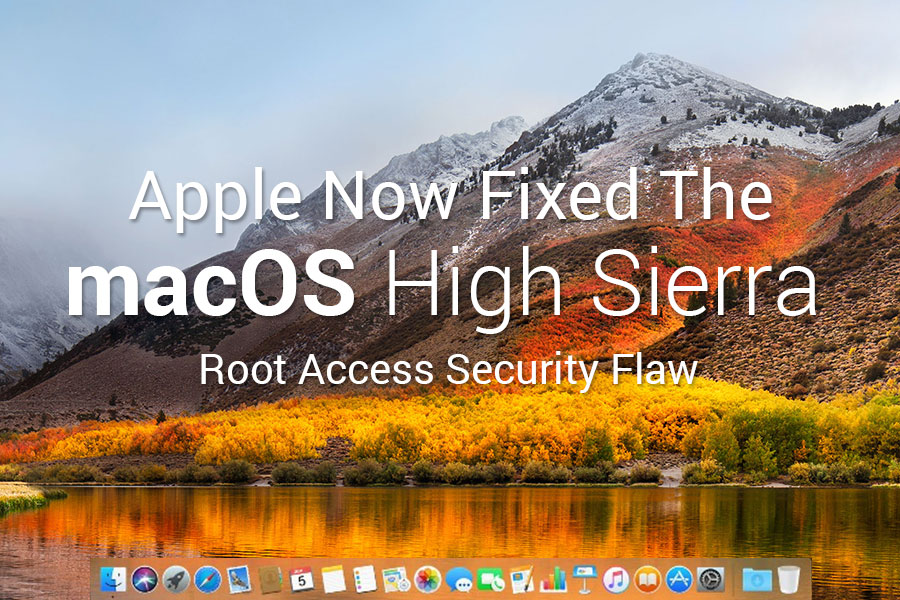 Apple Fixes MacOS High Sierra Root Access Security Flaw