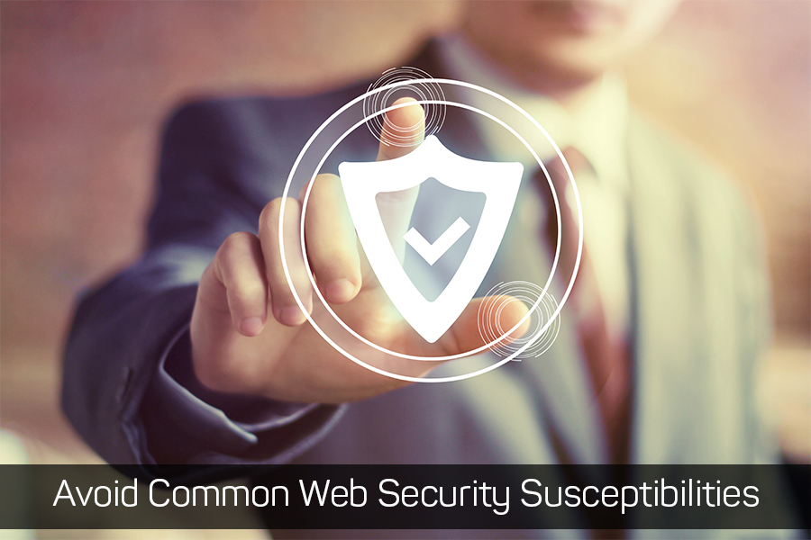 Tips to Avoid Common Web Security Susceptibilities