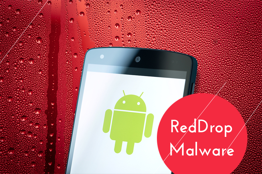 RedDrop: New Malware Threat for Android Users