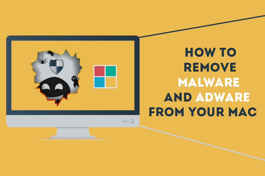 How to Remove Malware and Adware from Your Mac
