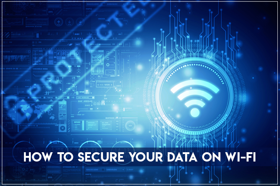 How to Secure your Data on Wi-Fi