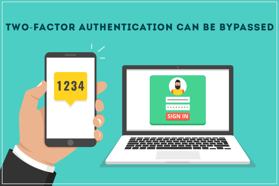 Two-Factor Authentication Can Be Bypassed