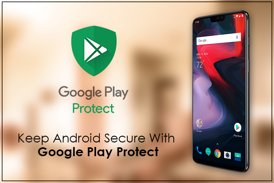 Google Play Protect secures your phone