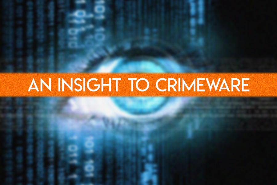 An Insight to Crimeware