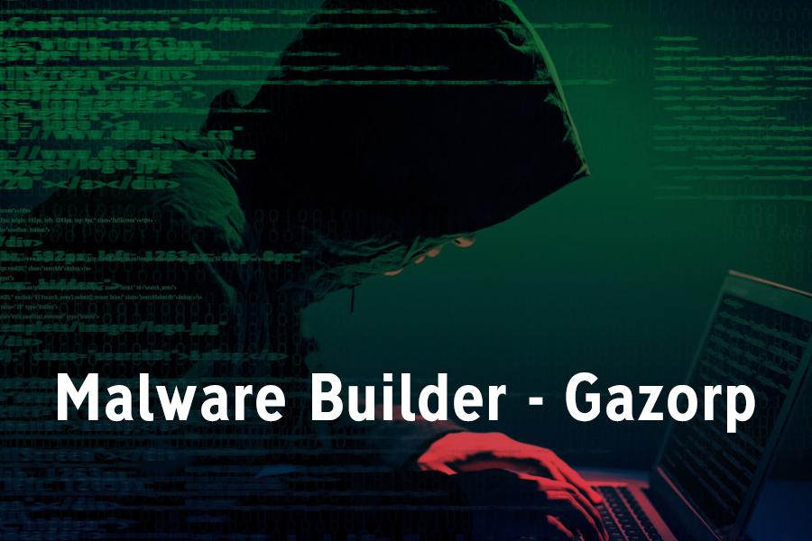 Gazorp – A Malware Builder