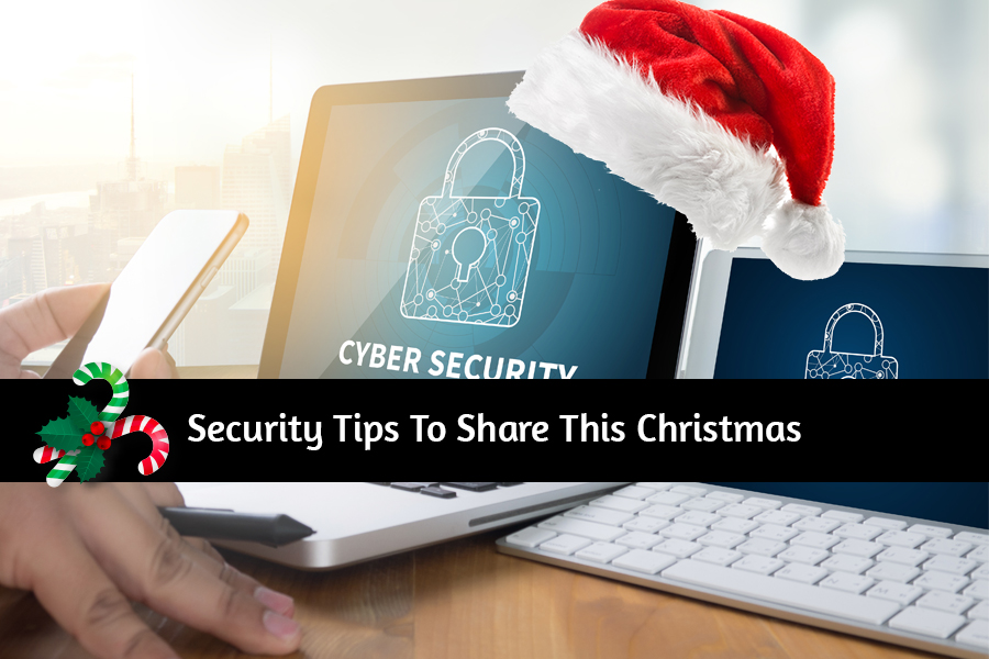 Best Tech Security Tips To Share This Christmas