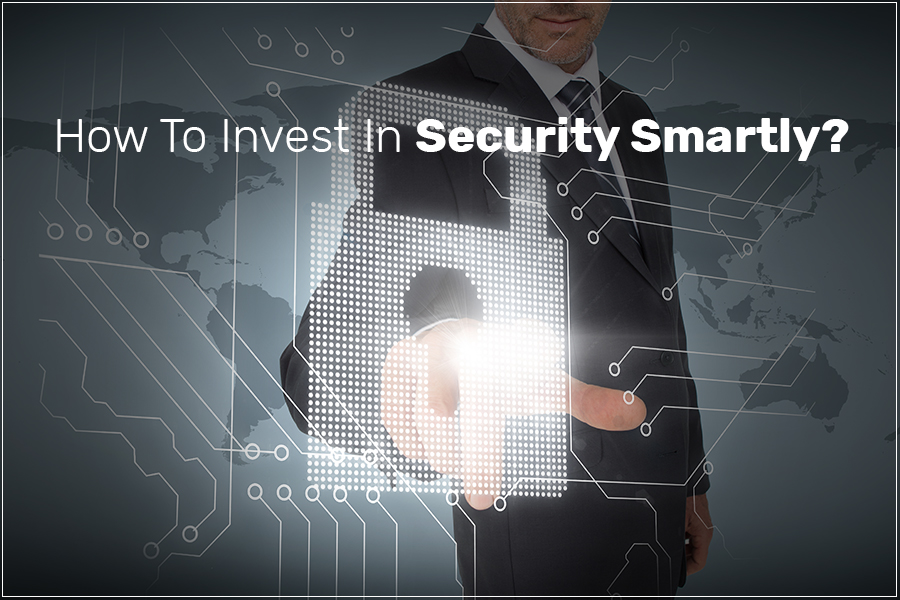 Invest In Security Smartly