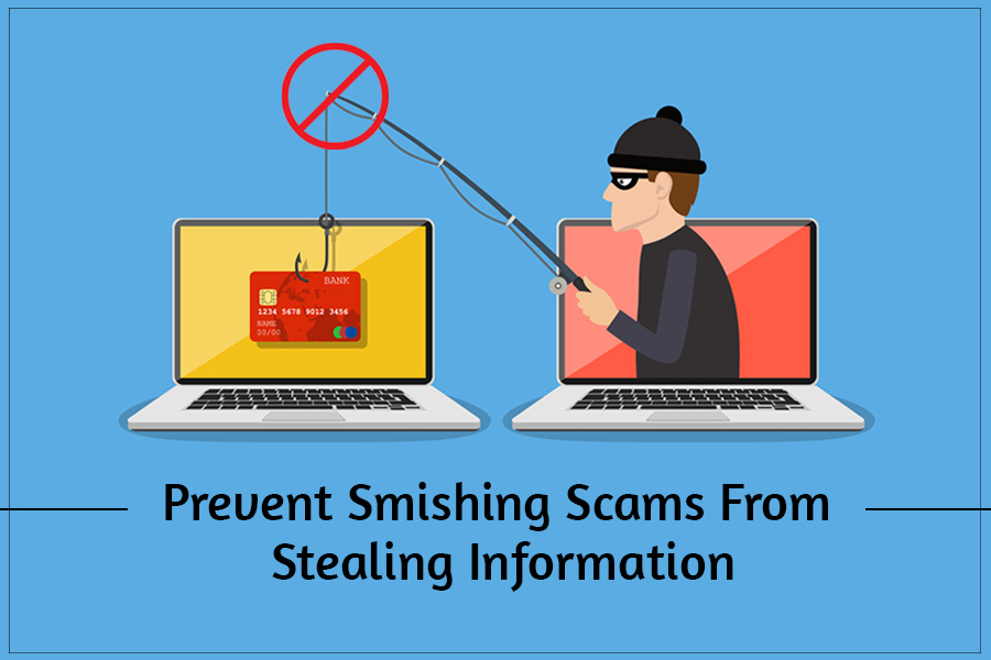Prevent Smishing Scams From Stealing Information