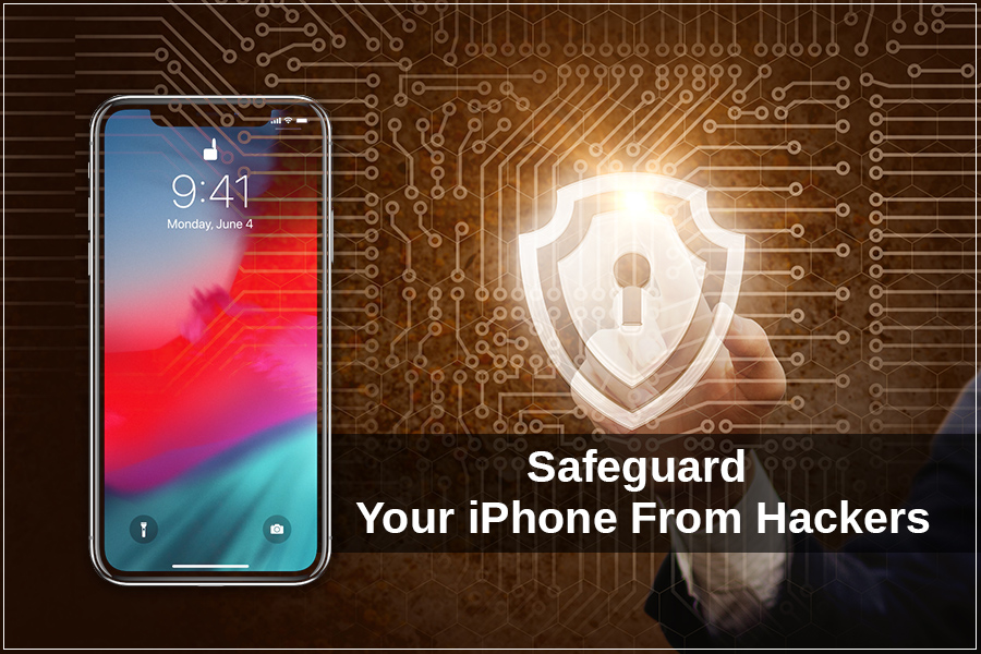Safeguard your iPhone from hackers