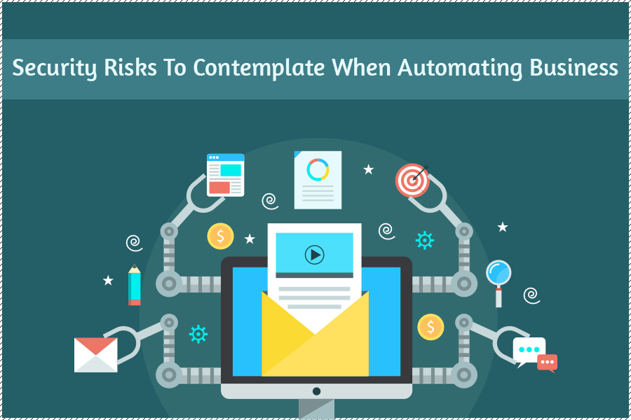 Security Concerns To Contemplate When Automating Business