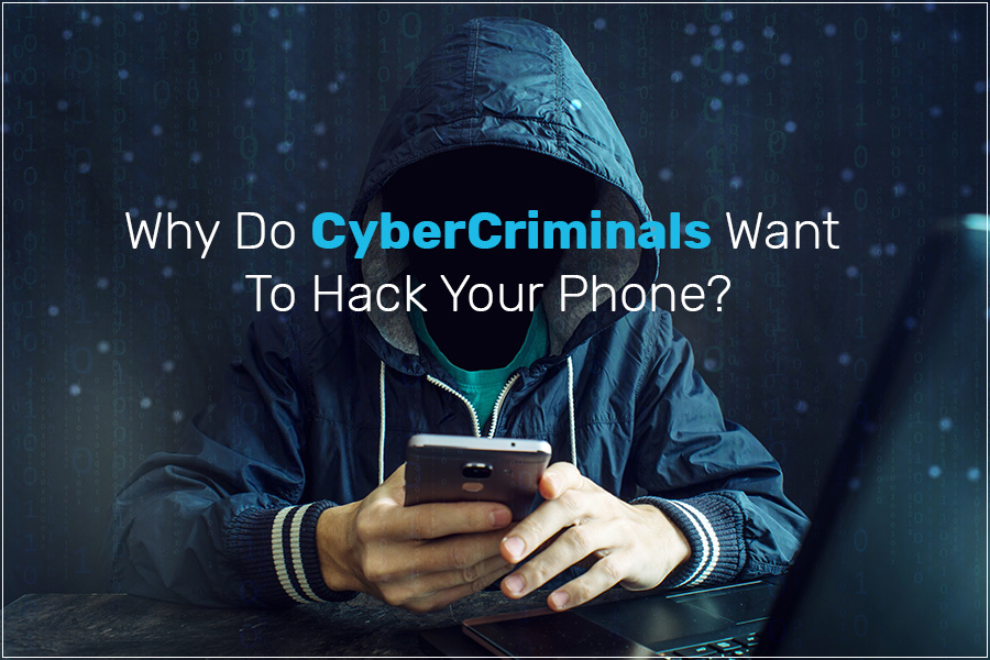 CyberCriminals Want To Hack Your Phone