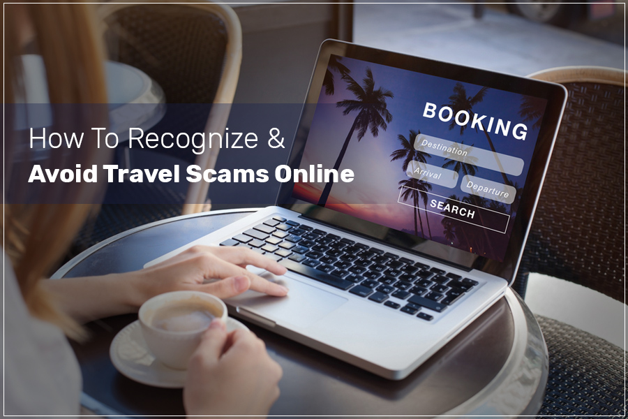 How To Spot Online Travel Booking Scams