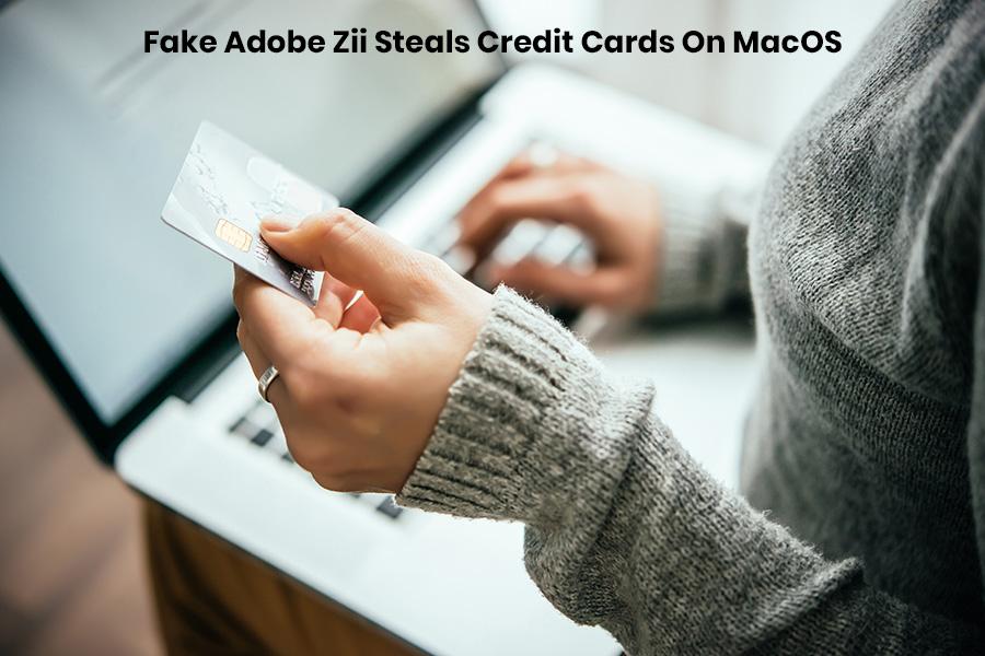 Fake Adobe Zii On MacOS Steals Credit Card Info
