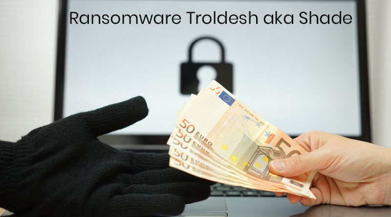 Insights To Troldesh Ransomware