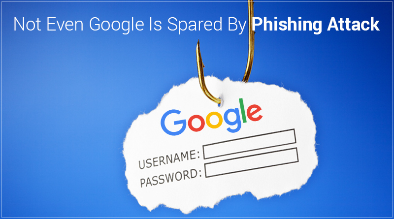 Not Even Google Is Spared By Phishing Attack - Tweaklibrary