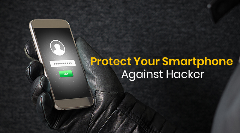 Protect Your Smartphone Against Hackers