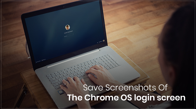 Steps to Save Screenshots of the Chrome OS Login Screen - Tweaklibrary