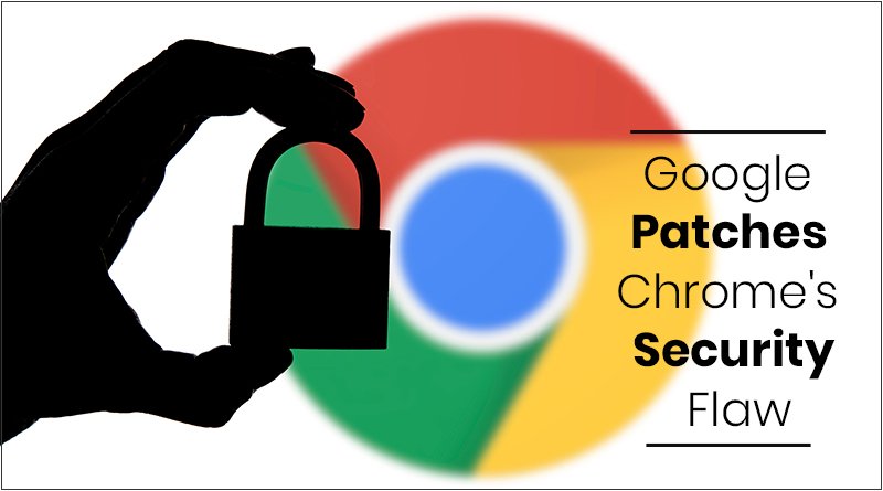 Google-Patches-Chromes-Security-Flaw