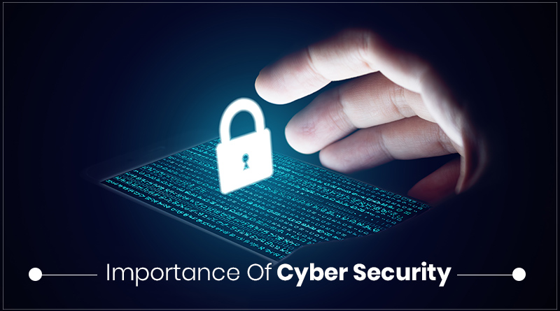 importance of cyber security and why its need