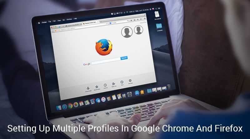 Create And Manage Multiple User Profiles In Google Chrome And Firefox