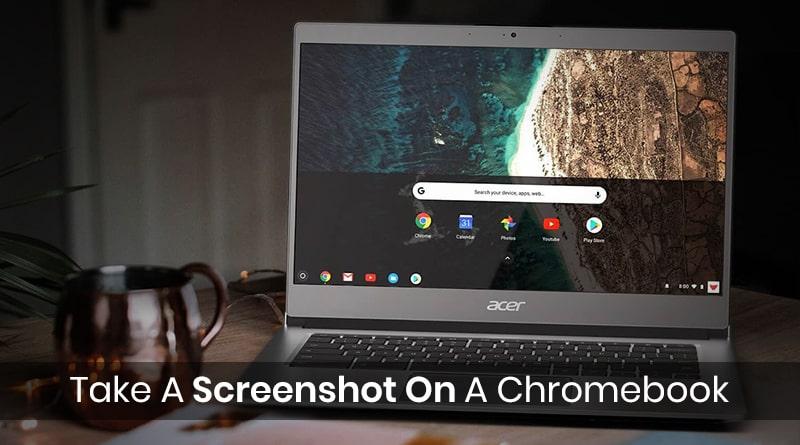 How To Take A Screenshot On A Chromebook - Tweaklibrary