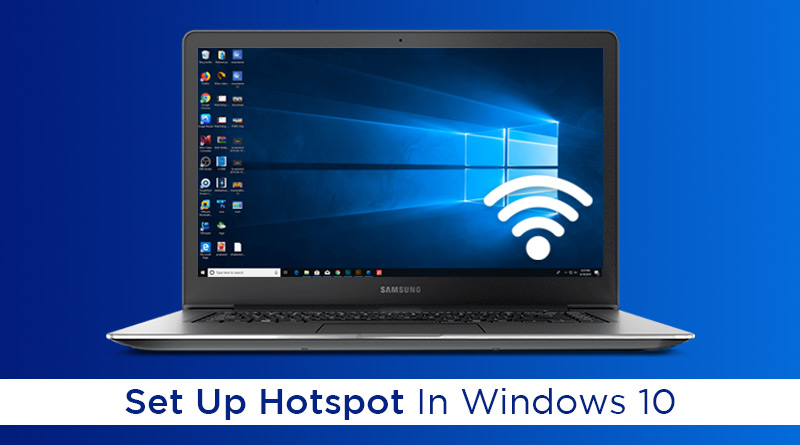 Windows 10 PC As A Mobile Hotspot