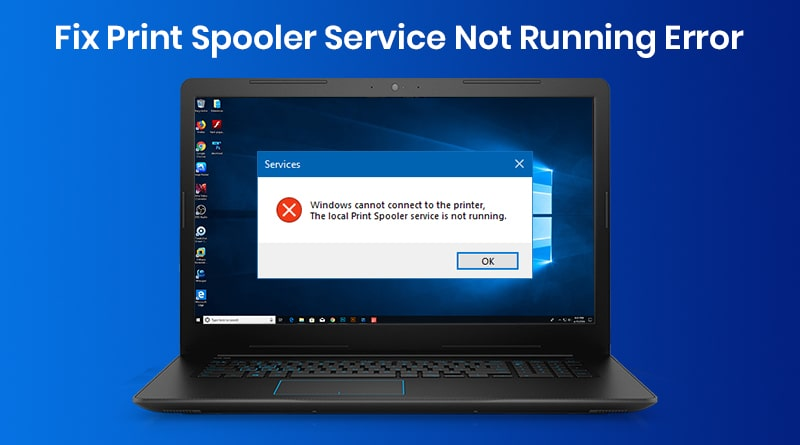 How to Fix Print Spooler Service Not Running Error in Windows 10- Tweaklibrary