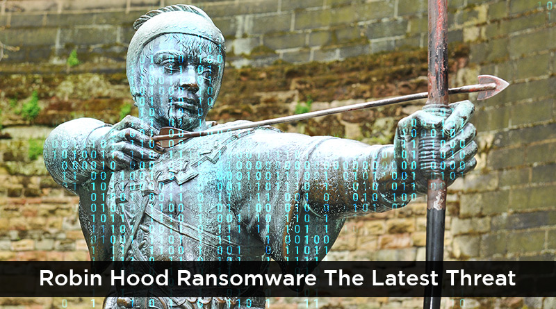 Robin Hood Ransomware The Latest Threat