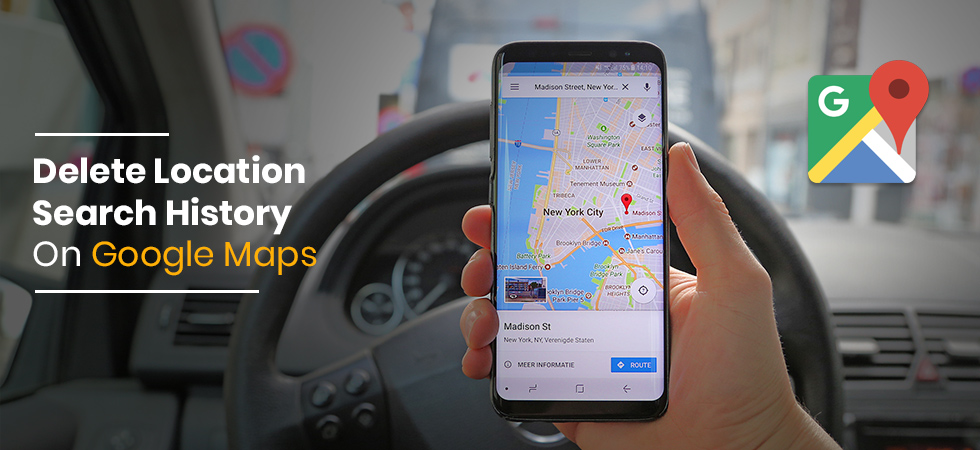 How To Delete Your Location Search History From Google Maps