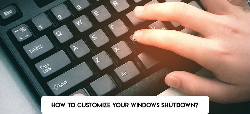 How to Customize your Windows Shutdown