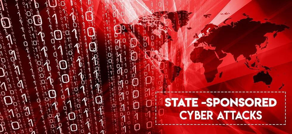 State sponsored cyber attacks