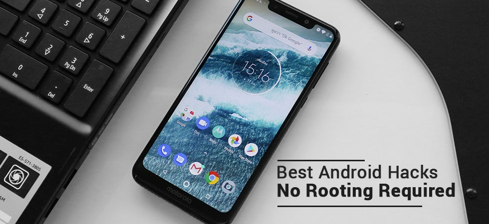 Best Android Hacks No Rooting Required