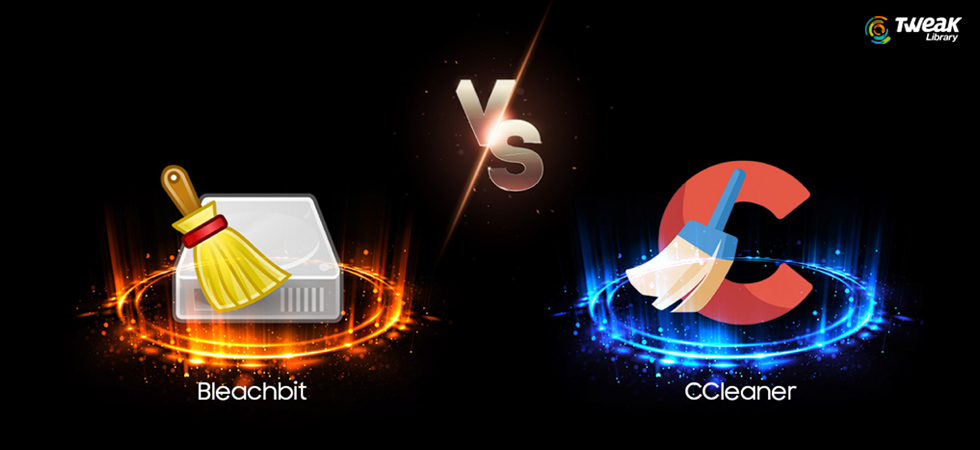 Which One To Choose: Bleachbit Vs CCleaner
