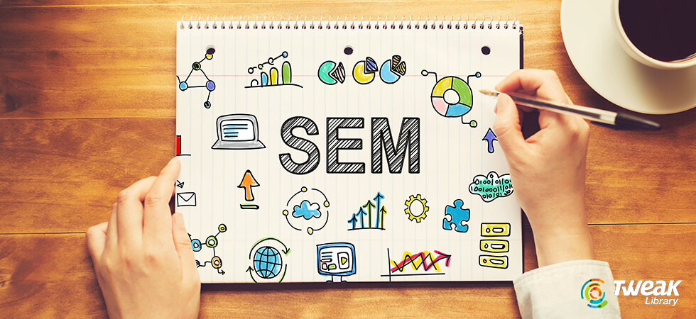 A Beginners Guide to SEM: What is Search Engine Marketing? - Tweak Library