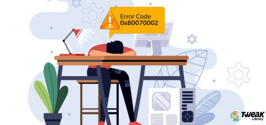 Here Are The Best Ways To Fix Error Code 0x80070002 On Windows 10
