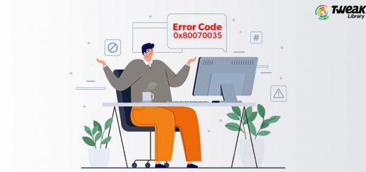 The Best Ways To Fix Error Code 0x80070035 On Windows 10