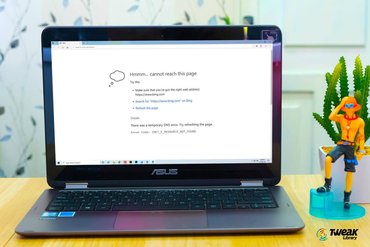 How To Fix Inet_E_Resource_Not_Found Error On Windows 10
