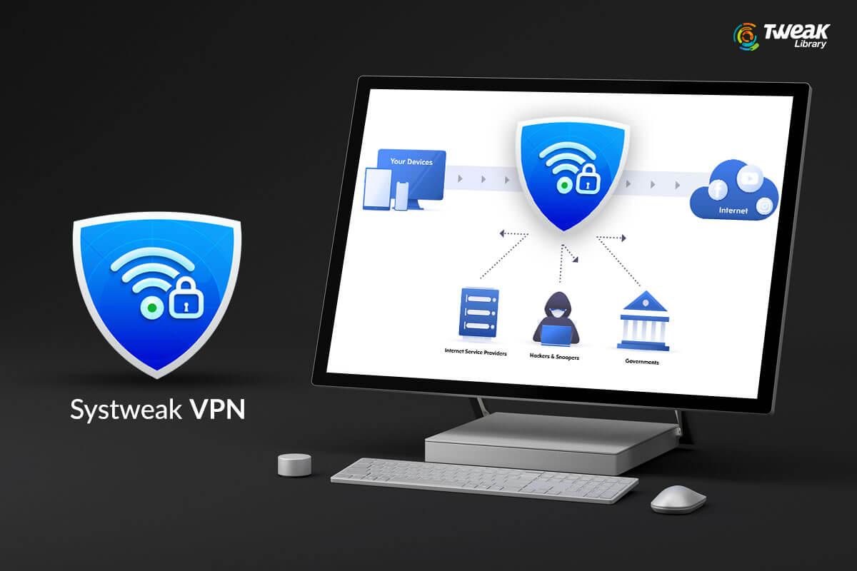 Systweak VPN - Best VPN